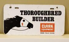 Vintage Clark Equipment Ad License Plate Thoroughbred Builder, Horse Sign Old