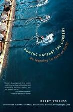 Rowing Against the Current: On Learning to Scull at Forty (New York) by Strauss