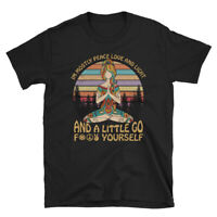Yoga Shirt I'm Mostly Peace Love and Light and A Little Go F**k Yourself T-Shirt