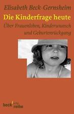 Die Kinderfrage heute von Elisabeth Beck-Gernsheim, UNGELESEN