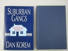 SUBURBAN GANGS, THE AFFLUENT REBELS By Dan Korem 1st Edition 1994
