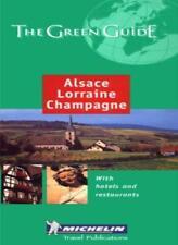Alsace Lorraine Champagne Green Guide (Michelin Green Guides)-Michelin Travel P