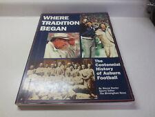 Where Tradition Begins The Centennial History of Auburn Football Wayne Hester