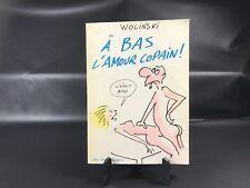 A BAS L' AMOUR COPAIN - WOLINSKI - ED° ALBIN MICHEL 1980 VINTAGE BD