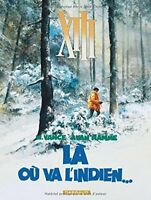 XIII: La Ou Va L'Indien: Tome 2 by Hamme, J. Van Book The Fast Free Shipping