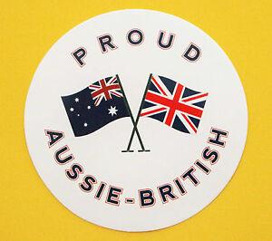 PROUD AUSSIE - BRITISH AUSTRALIAN STICKER BRITAIN VINYL DECAL CAR TRUCK CARAVAN