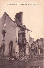 CPA GUERRE 14-18 WW1 OISE SENLIS 34 maisons détruites éd guibaud