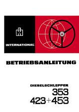 Betriebsanleitung  für  IHC Dieselschlepper der Bauart  353+423+453