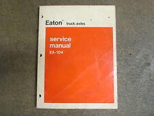 Eaton EA104 EA 104 Axle service & repair manual