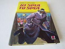 "IO SPIA TU SPIA   di C.C.KOPCIOWSKI -  2° EDIZ.1973 - COLLANA  ""GRANPREMIO"""