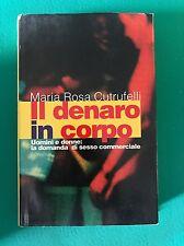 IL DENARO IN CORPO - Maria Rosa Cutrufelli (romanzo)