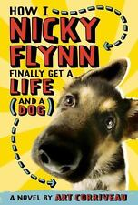 How I, Nicky Flynn, Finally Get a Life and a Dog