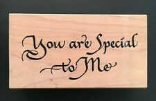 YOU ARE SPECIAL TO ME SWEET SCRIPT Stamps Happen Wood Mounted Rubber Stamp