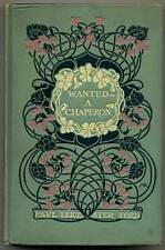 Paul Leicester FORD / Wanted A Chaperon 1902