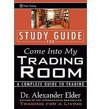 Come into My Trading Room: Study Guide: A Compl... by Elder, Alexander Paperback