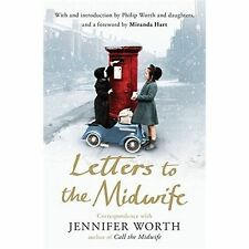 Letters to the Midwife: Correspondence with Jennifer Worth, the Author of...