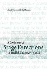 A Dictionary of Stage Directions in English Drama 1580?1642, Dessen, Alan C., Ve