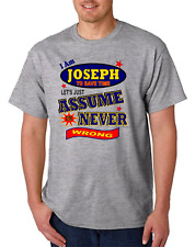 Bayside Made USA T-shirt I Am Joseph To Save Time Let's Just Assume Never Wrong