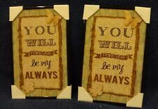 You Will Forever be my Always Decorative  Framed Pictures Set of Two