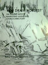 SO YOU DRAW HORSES? Equine Artist's Marketing Guide & Source Directory BOOK GIFT