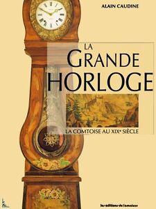 La Grande Horloge - la Comtoise au XIXe siècle