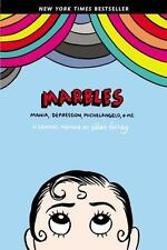 NEW - Marbles: Mania, Depression, Michelangelo, and Me: A Graphic Memoir