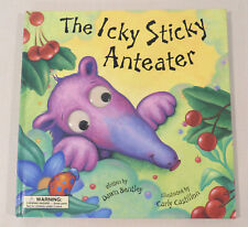 The Icky Sticky Anteater by Dawn Bentley ( Hardcover)