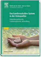 Das kardiovaskuläre System in der Osteopathie - Entwicklungsdynamik,  Funktion...