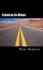 Cronicas de Motos : Aventuras a Bordo de una Gilera Sport, Harley Sportster,...