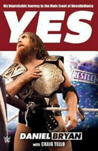 Yes by Daniel Bryan WWE Autobiography Biography Pro Wrestling Book Hardcover
