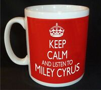 KEEP CALM AND LISTEN TO MILEY CYRUS  MUG CARRY ON RETRO GIFT CUP