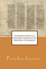 Introduction la Critique Textuelle du Nouveau Testament by Patrick Anani...