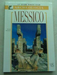 ARCHEOLOGIA MESSICO DI DAVIDE DOMENICI