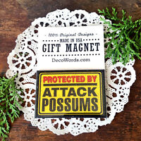 Protected by Attack POSSUMS * Fridge Magnet * New In Pkg USA Office humor