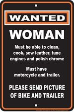 WANTED :  GOOD WOMAN -  with Motorcycle and Trailer   -   8x12 metal sign -