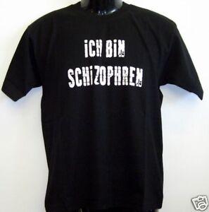 Fun T-Shirt * ich bin Schizophren... schwarz  - XXL