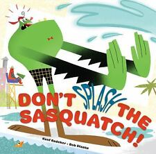 Don't Splash the Sasquatch! (ExLib) by Kent Redeker