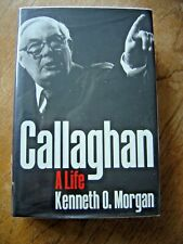 Callaghan A Life Kenneth O Morgan Hardback Political Biography