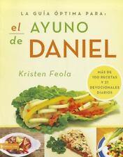 La guia optima para el ayuno de Daniel: Mas de 100 recetas y 21 devocionales