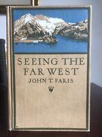 John T. Faris SEEING THE FAR WEST - 1st ed. (1920) RARE HC Illustrated w/MAPS