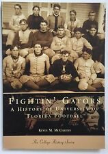 Fightin' Gators Book A History of University of Florida Football Kevin McCarthy