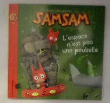 Samsam l'espace n'est pas une poubelle