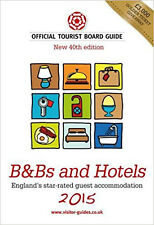 B&B's and Hotels 2015: The Official Tourist Board Guides, Very Good, various Boo