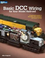 Basic DCC Wiring for Your Model Railroad Book~Beginner's Guide~Conversions~NEW!
