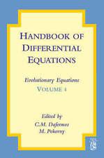 Book BC21 HANDBOOK OF DIFFERENTIAL EQUATIONS: VOL. 4 EVOLUTIONARY EQUATIONS