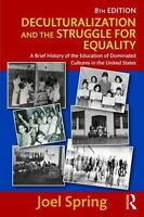 Deculturalization and the Struggle for Equality: A Brief History of the Educatio