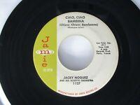 Jacky Noguez Ciao, Ciao Bambina (Chiow, Chiow, Bambeena) 45 Jamie 1959