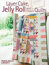 QUILT BOOK Layer Cake, Jelly Roll and Charm Quilts by Pam & Nicky Lintott 2009