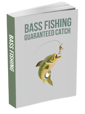 Bass Fishing Guaranteed Catch:Tips, Tricks, Techniques & Mistakes [To Download]