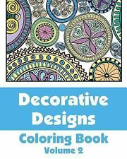 Art-Filled Fun Coloring Bks.: Decorative Designs Coloring Book by H. R....